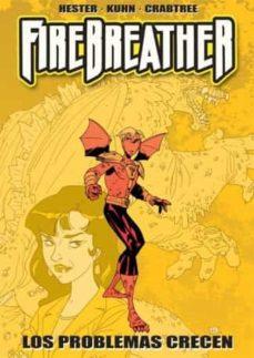 Firebreather Nº 1 Los Problemas Crecen Phil Hester Casa Del Libro