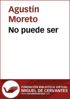 no puede ser (ebook)-agustin moreto-9788415348870