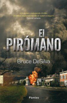 el piromano-bruce desilva-9788415433170