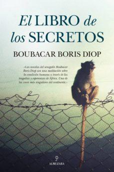 Ebook descarga gratuita de Android EL LIBRO DE LOS SECRETOS 9788416392070 de BOUBACAR BORIS DIOP PDB RTF in Spanish
