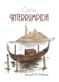 Descargar el formato de libro electrónico pdb CARTA INTERRUMPIDA en español 9788416513970 de ARACELI M. MI�ANA iBook CHM PDB