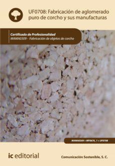 fabricación de aglomerado puro de corcho y sus manufacturas. mama0309 (ebook)-9788416629770