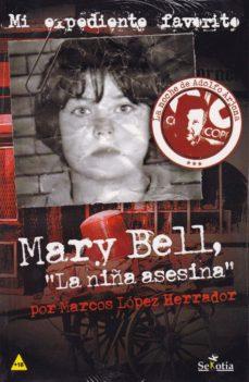 mary bell, la niña asesina-marcos lopez herrador-9788416921270
