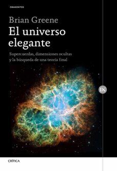 Geekmag.es El Universo Elegante: Supercuerdas, Dimensiones Ocultas Y La Busqueda De Una Teoria Final Image