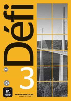 Descarga de alquiler de audiolibros en línea DEFI 3 CAHIER D EXERCICES. B1 9788417249670 MOBI FB2 in Spanish