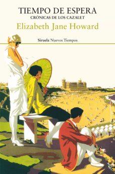 Descargas de libros gratis mp3 TIEMPO DE ESPERA (CRONICAS DE LOS CAZALET 2) (Literatura española) de ELIZABETH JANE HOWARD