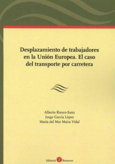 DESPLAZAMIENTO DE TRABAJADORES EN LA UNION EUROPEA: EL CASO DEL TRANSPORTE POR CARRETERA - JORGE GARCÍA LÓPEZ | Adahalicante.org