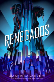 Descargar libros en pdf desde google books RENEGADOS iBook in Spanish de MARISSA MEYER 9788417390570