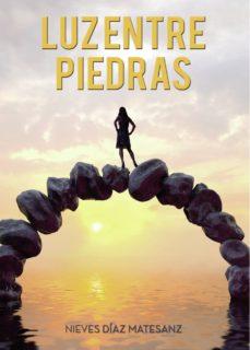 LUZ ENTRE PIEDRAS - NIEVES DIAZ MATESANZ | Triangledh.org