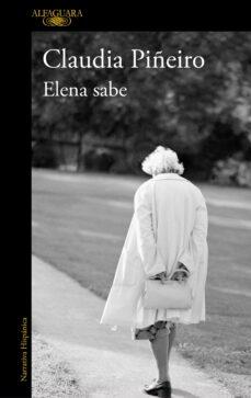 Libros online gratuitos para descargar en pdf. ELENA SABE 9788420431970  de CLAUDIA PIÑEIRO in Spanish