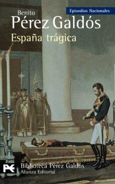 Buscar libros de audio descarga gratuita ESPAÑA TRAGICA (EPISODIOS NACIONALES, 42 / SERIE FINAL) 9788420668970 RTF PDB