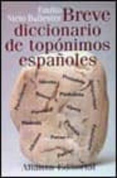 Descargar BREVE DICCIONARIO DE TOPONIMOS ESPAÃ'OLES gratis pdf - leer online