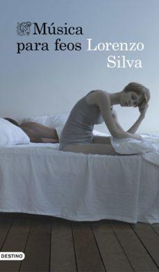 música para feos (ebook)-lorenzo silva-9788423349470