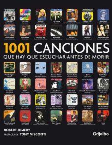 1001 canciones que hay que escuchar antes de morir-robert dimery-toni visconti-9788425346170