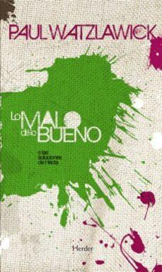 lo malo de lo bueno (ebook)-paul watzlawick-9788425427770