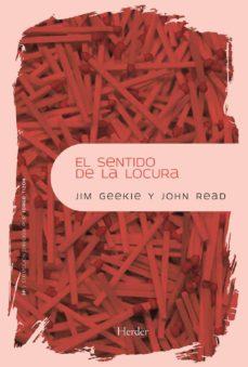 Libro en línea pdf descarga gratuita EL SENTIDO DE LA LOCURA de JOHN READ (Literatura española) 9788425428470 RTF PDF