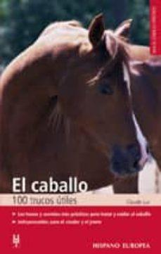 el caballo: 100 trucos utiles 100 trucos utiles-claude lux-9788425509070