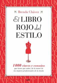 el libro rojo del estilo: 1000 claves y consejos que tienes que s aber de la mano de los mejores profesionales de la moda-brenda chavez-9788427035270