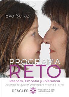 programa reto: respeto, empatia y tolerancia: actividades de educacion emocional para niños de 3 a 12 años-eva solaz-9788433029270