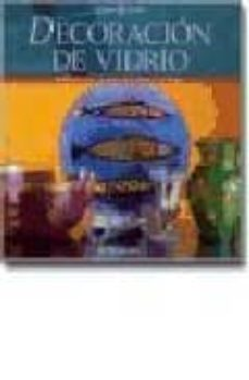 Descarga de libros completos en pdf. DECORACION DE VIDRIO  (Spanish Edition) 9788434223370