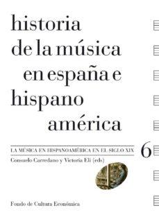 Historia De La Musica En España E Hispanoamerica V 6 La Musica En Hispanoamerica En El Siglo Xix Pdf Libro Pdf Collection