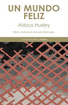 un mundo feliz-aldous huxley-9788437631370