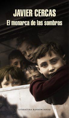 Descarga gratuita de libro completo EL MONARCA DE LAS SOMBRAS  9788439732570 de JAVIER CERCAS