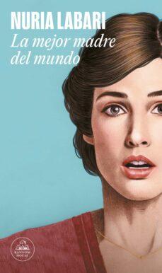 Descarga gratuita de libros electrónicos más vendidos LA MEJOR MADRE DEL MUNDO 9788439734970