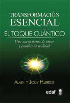 transformación esencial. el toque cuántico (ebook)-alain herriott-jody herriot-9788441431270