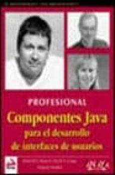 Cdaea.es Componentes Java Para El Desarrollo De Interfaces De Usuario (Pro Fesional) Image