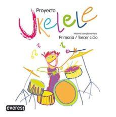 Debatecd.mx Maletin Proyecto Ukelele. Musica Tercer Ciclo Primaria. Material Complementario Image