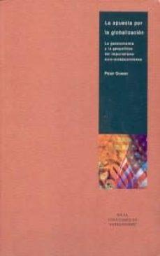 la apuesta por la globalizacion la geoeconomia y la geopolitica d el imperialismo euro-estadounidense-peter gowan-9788446014270