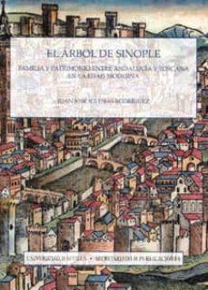 el arbol de sinople: familia y patrimonio entre andalucia y tosca na en la edad moderna-juan jose iglesias rodriguez-9788447211470