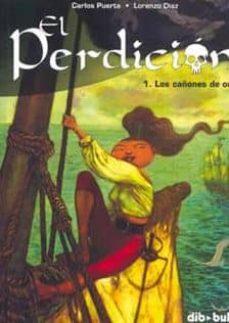 perdicion (vol. 1): cañones de oro-lorenzo diaz-carlos puerta-9788460965770