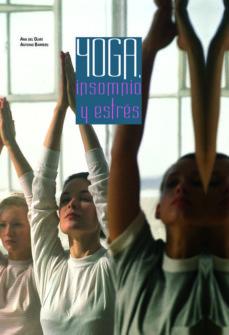 yoga, insomnio y estres-ana del olmo-9788466216470