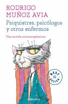 Descargas de libros de audio gratis para zune PSIQUIATRAS, PSICÓLOGOS Y OTROS ENFERMOS 9788466331470