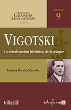 Emprende2020.es Vigotski: La Construccion Historica De La Psique (Biblioteca Gran Des Educadores Vol. 9) Image