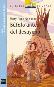 búfalo antes del desayuno-mary pope osborne-9788467573770