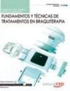 Descargar libros completos scribd FUNDAMENTOS Y TECNICAS DE TRATAMIENTOS EN BRAQUITERAPIA. CUADERNO DEL ALUMNO (CUALIFICACIONES PROFESIONALES) de  (Spanish Edition) 9788468122670
