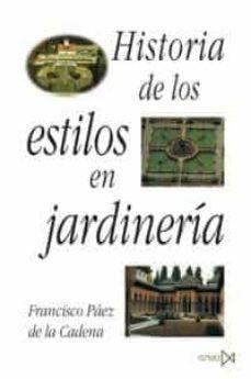 historia de los estilos en jardineria-francisco paez de la cadena-9788470901270