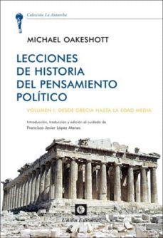 lecciones de historia del pensamiento politico: volumen i. desde grecia hasta la edad media-michael oakeshott-9788472095670