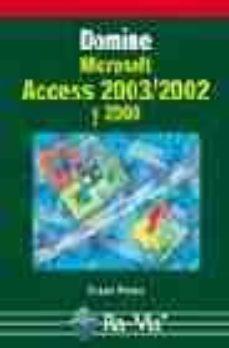 Descargar DOMINE MICROSOFT ACCESS 2003, 2002 Y 2000 gratis pdf - leer online