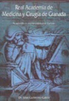 Audiolibros gratis para descargar torrents REAL ACADEMIA DE MEDICINA Y CIRUGIA DE GRANADA (2 VOLS.): ACADEMI COS NUMERARIOS QUE FUERON (Literatura española) de JOSE GUTIERREZ GALDO 9788479785970 FB2 MOBI