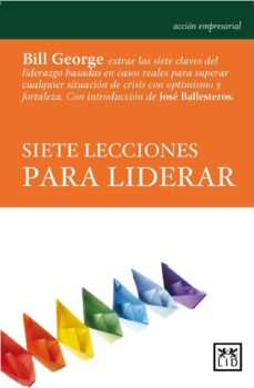 siete lecciones para liderar (ebook)-bill george-9788483564370
