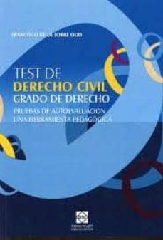 Descargar TEST DE DERECHO CIVIL. GRADO DE DERECHO: PRUEBAS DE AUTOEVALUACIO N UNA HERRAMIENTA PEDAGOGICA gratis pdf - leer online