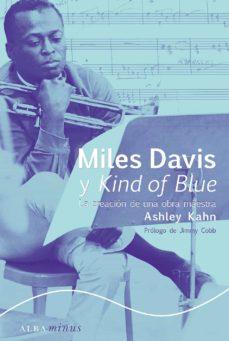 Descargar MILES DAVIS Y KIND OF BLUE: LA CREACION DE UNA OBRA MAESTRA gratis pdf - leer online
