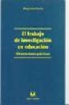 EL TRABAJO DE INVESTIGACION EN EDUCACION: ORIENTACIONES PRACTICAS - MARIA P. SENRA VARELA |