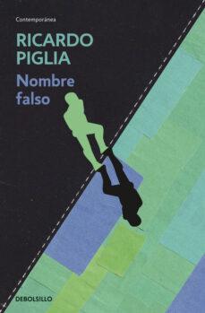 Los libros electrónicos más vendidos descargan gratis NOMBRE FALSO de RICARDO PIGLIA PDB DJVU in Spanish 9788490326770