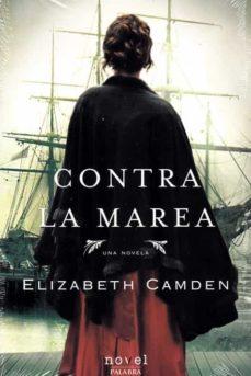 Descargar libros electrónicos en línea CONTRA LA MAREA de ELIZABETH CAMDEN PDF MOBI 9788490616970 (Literatura española)
