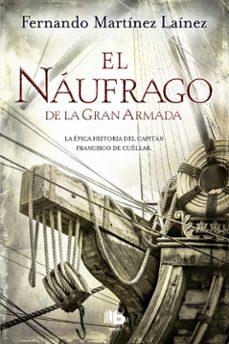 El Náufrago De La Gran Armada Fernando Martinez Lainez Comprar Libro 9788490704370
